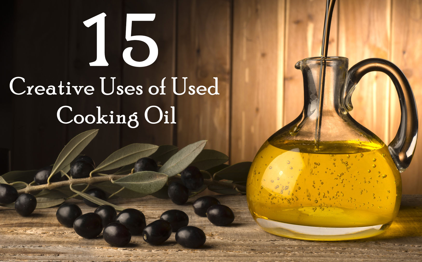 15 Creative Uses Of Used Cooking Oil You Never Knew About
